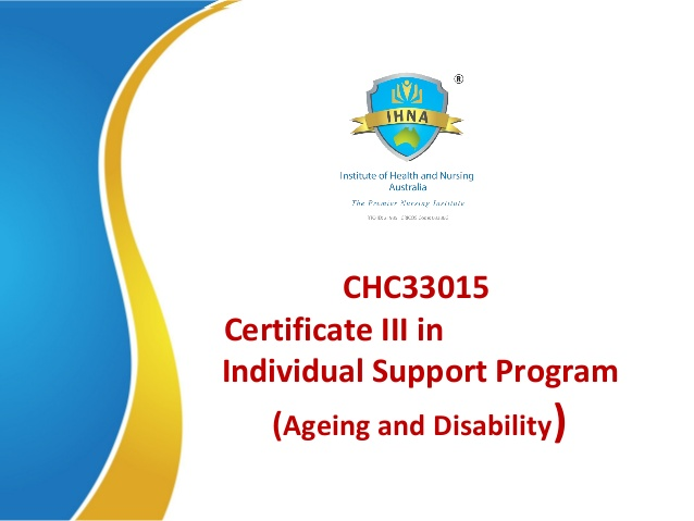 CHC33015 Certificate III in Individual Support Program (Ageing and D…