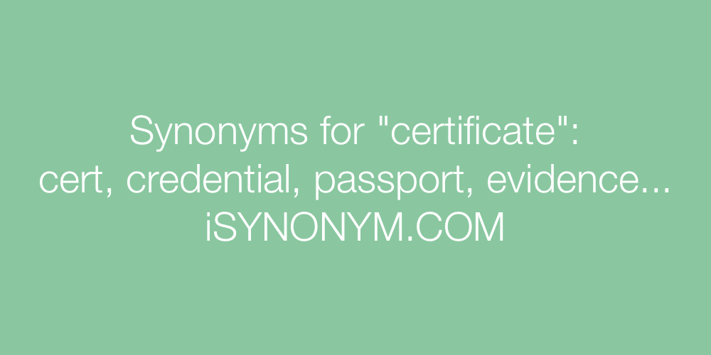Synonyms for certificate | certificate synonyms ISYNONYM.COM